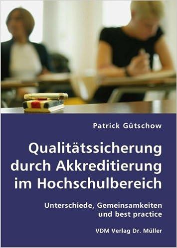 Qualitatssicherung durch Akkreditierung im Hochschulbereich ...