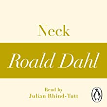 Neck (A Roald Dahl Short Story) Audiobook by Roald Dahl Narrated by Julian Rhind-Tutt