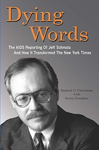 Dying Words: The AIDS Reporting of Jeff Schmalz and How It Transformed The New York Times