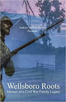 Wellsboro Roots: Memoir of a Civil War Family Legacy by Audrey Sofield Barber (2014-09-02)