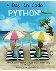 A Day in Code- Python: Learn to Code in Python through an Illustrated Story (for Kids and Beginners)