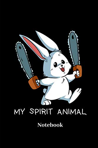 My Spirit Animal Notebook: Lined journal for insane bunny, crazy rabbit, halloween and chainsaw fans - paperback, diary gift for men, women and children]()