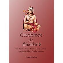 Cuadernos de Shankara: Atma Bodha - Tattwa Bodha - Panchikaranam - Aparokshanubhuti - Vivekachudamani