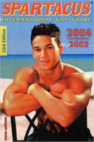 Spartacus International Gay Guide 2004 2005 Spartacus International Gay Guide 33rd Edition