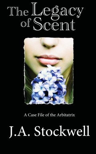 Download The Legacy of Scent: A Case File of the Arbitatrix ebook