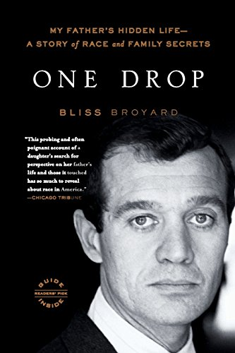 One Drop: My Father's Hidden Life--A