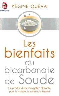 Les bienfaits du bicarbonate de soude par Régine Quéva