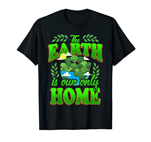 Earth Is Our Only Home T-Shirt ()