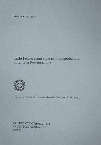 Carlo Felice. Cenni sulle riforme giudiziarie durante la Restaurazione Gianluca Smiriglia