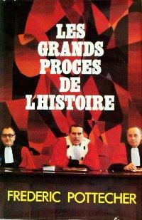 Les grands procès de l'histoire : [1], Pottecher, Frédéric