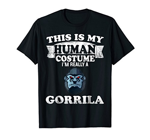 This Is My Human Costume I'm Really A Gorilla T-Shirt Gift