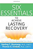img - for Six Essentials to Achieve Lasting Recovery book / textbook / text book