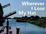 Wherever I Lose My Hat