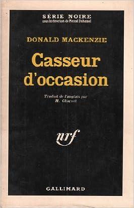 Amazon Fr Casseur D Occasion Donald Mackenzie Livres