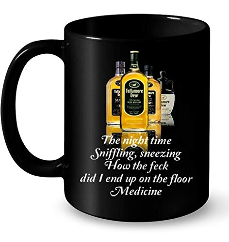 (Tullamore Dew The Night Time Sniffling Sneezing How The Feck Did I End Up On The Floor Medicine Mugs 11OZ Coffee Mug)