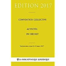 Convention collective Activités du déchet (French Edition)