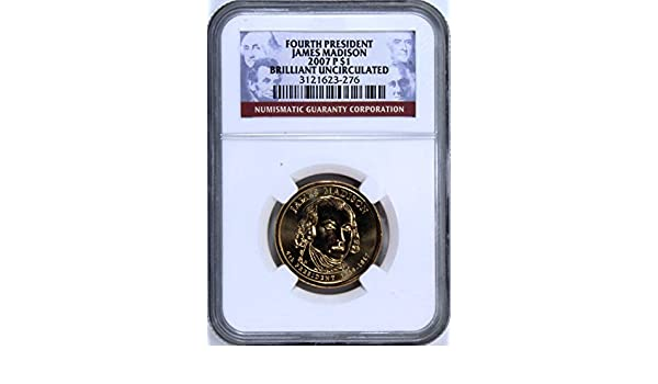 2007 P /& D US Mint Presidential $1 JAMES MADISON First Day of Mintage NGC MS 65
