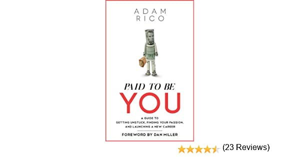 Amazon.com: Paid To Be You: A Guide To Getting Unstuck, Finding ...