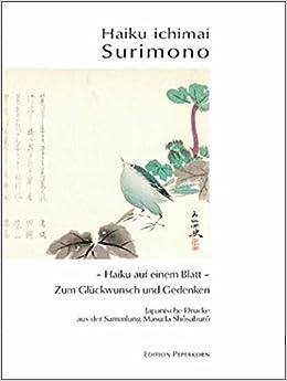 Haiku ichimai Surimono: Haiku auf einem Blatt : zum Glückwunsch und Gedenken : japanische Drucke aus der Sammlung Masuda Shp-sosaburp-so, Tp-sokyp-so