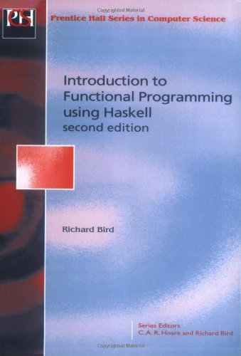 Introduction to Functional Programming using Haskell (2nd Edition) by Prentice Hall