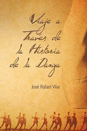 Libro : Viaje A Traves De La Historia De La Danza  - Jose...