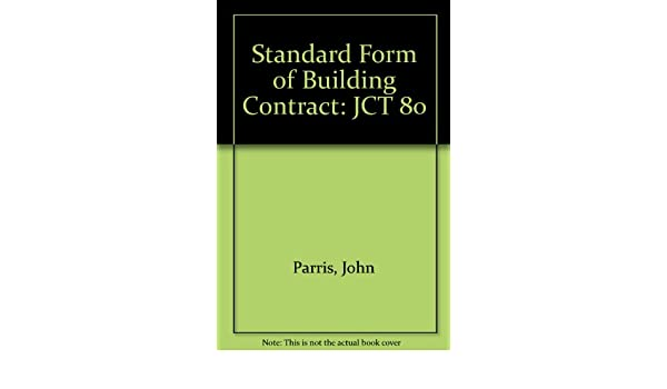 Standard Form Of Building Contract Jct 80 John Parris