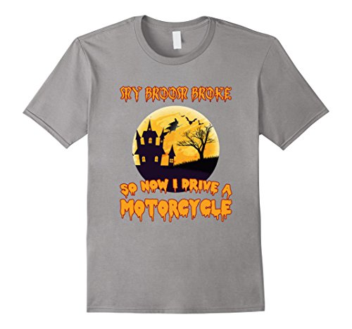 All Ghost Rider Costumes - Mens My Broom Broke So Now I Drive A Motorcycle Rider Shirt Large Slate