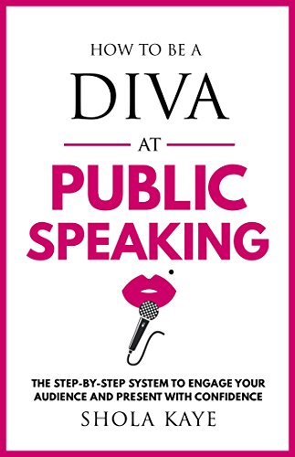 how-to-be-a-diva-at-public-speaking-the-step-by-step-system-to-engage-your-audience-and-present-with