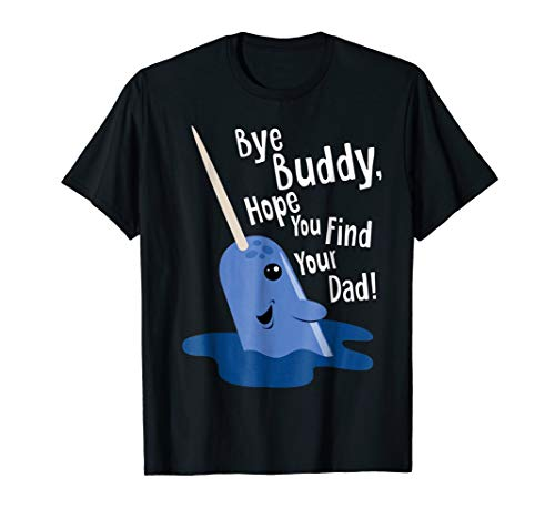 Bye Buddy Narwhal Elf Funny Christmas Holiday Gift -
