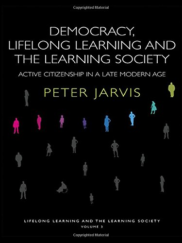 Democracy, Lifelong Learning and the Learning Society: Active Citizenship in a Late Modern Age (Volume 3)