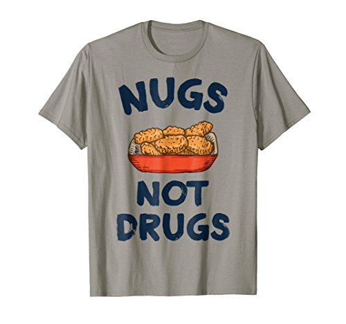 - Nugs Not Drugs Tshirt - Joke Humor Food