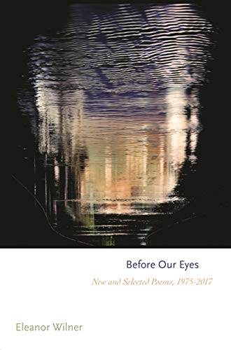 Image of Before Our Eyes: New and Selected Poems, 1975-2017 (Princeton Series of Contemporary Poets)