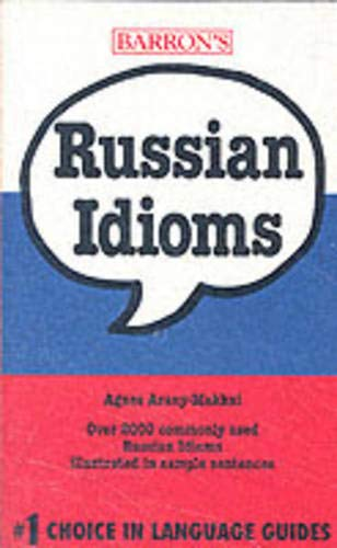 Russian Idioms (Barron's Idioms Series) (English and Russian Edition)