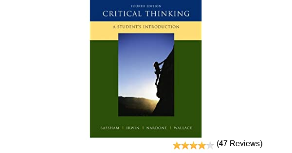 Critical Thinking   A Student s Introduction by Henry Nardone