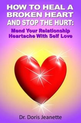 How to heal a broken heart and stop the hurt mend your how to heal a broken heart and stop the hurt mend your relationship heartache with fandeluxe PDF