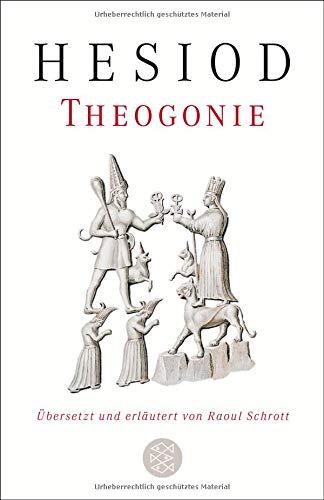 Theogonie: Übersetzt und erläutert von Raoul Schrott