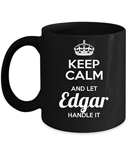Keep Calm And Let Edgar Handle It