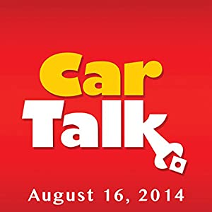 Car Talk, The Male Automotive Ego, August 16, 2014 Radio/TV Program