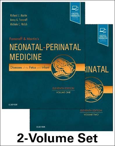 (Fanaroff and Martin's Neonatal-Perinatal Medicine, 2-Volume Set: Diseases of the Fetus and Infant (Current Therapy in Neonatal-Perinatal Medicine) )