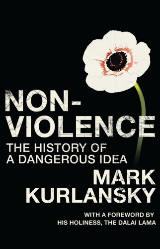 By Mark Kurlansky Non-Violence : The History of a Dangerous Idea (First Edition) [Hardcover] pdf epub