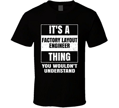 Factory Layout Engineer Occupation Job Parody Wouldn't Understand T Shirt XL - Layout Job