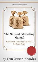 The Network Marketing Manual: Work From Home and Get Rich in Direct Sales (Multilevel Marketing Book 1) (English Edition)