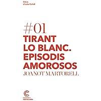 Tirant lo blanc: episodis amorosos. Clàssics castellnou: 1 (Classics Castellnou)