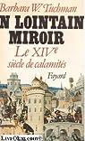 Un lointain miroir, le XIVe siècle des calamités par Tuchman