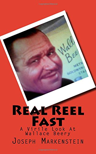 Download Real Reel Fast: A Virile Look At Wallace Beery (Volume 15) pdf epub