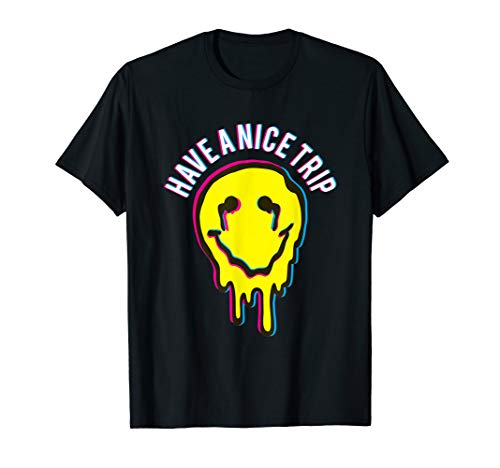 Funny Have a nice Trip Shirt I Psychedelic Drug Molly MDMA