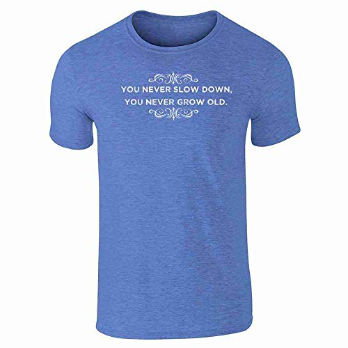 (You Never Slow Down You Never Grow Old Heather Royal Blue XL Short Sleeve T-Shirt)