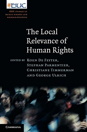 The Local Relevance of Human Rights (European Inter-University Centre for Human Rights and Democratisation)