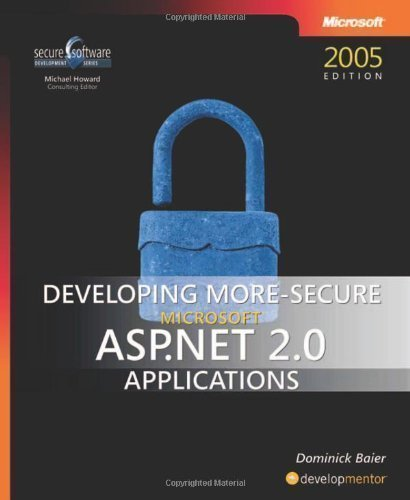 Developing More-Secure ASP.NET 2.0 Applications (Pro-Developer) 1st (first) Edition by Dominick Baier published by MICROSOFT PRESS (2006)