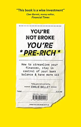 Youre Not Broke Youre Pre-Rich How to streamline your finances, stay in control of your bank balance and have more £££ [Bellet, Emilie] (Tapa Blanda)